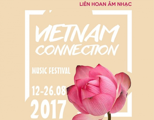 August 21-27: Vietnam Connection Music Festival 2017 in Hanoi and Ho Chi Minh City